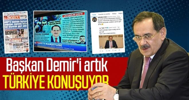 Başkan Demir'i artıkTÜRKİYE KONUŞUYOR