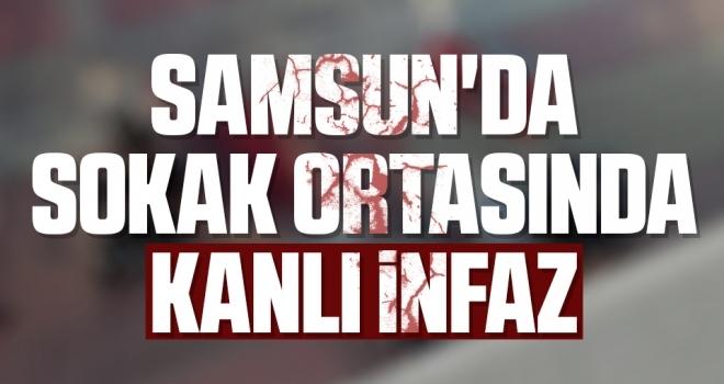 Samsun'da Sokak Ortasında Kanlı İnfaz