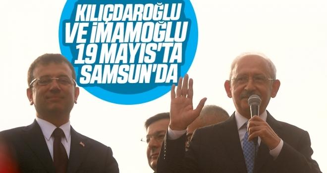 Kılıçdaroğlu ve İmamoğlu 19 Mayıs'ta Samsun'da