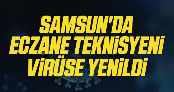 Samsun'da Eczane Teknisyenivirüse yenildi