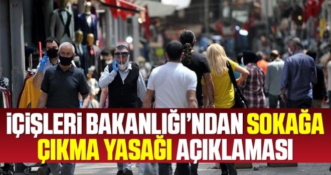Son dakika… İçişleri Bakanlığı'ndan sokağa çıkma yasağı açıklaması