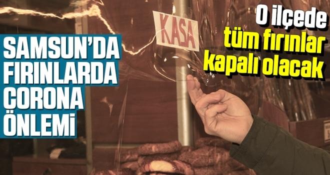 Samsun'da Fırında Şeffaf Brandalı Corona Önlemi! O İlçede Fırınlar Yarın Kapalı Olacak
