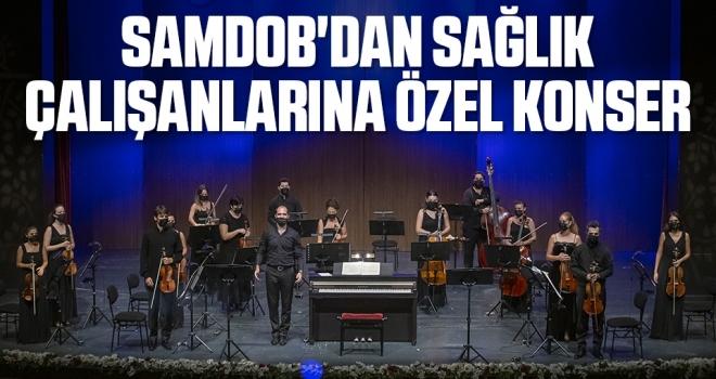 SAMDOB'dan Sağlık Çalışanlarına Özel Konser 'Hüzünlü Bir Sonbahar Akşamı'