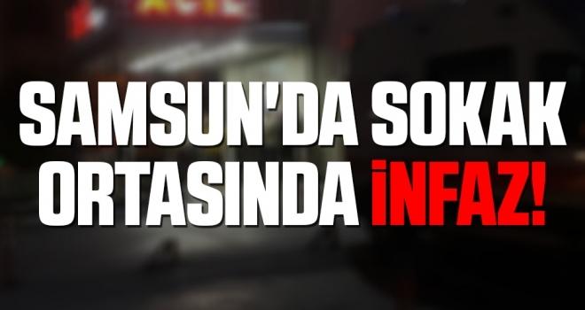 Samsun'da Sokak Ortasında İnfaz!