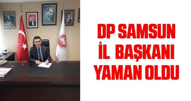 DP Samsun İl Başkanı Yaman oldu