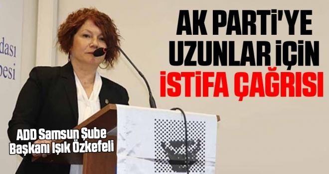AK Parti'ye Uzunlariçin istifa çağrısı