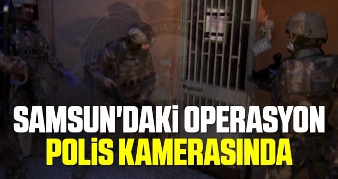 Samsun'daki Operasyon Polis Kamerasında