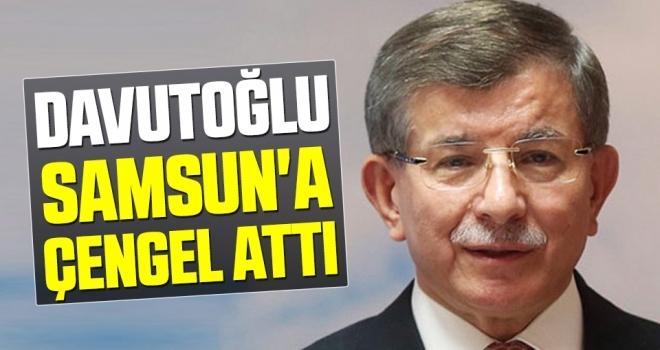Davutoğlu Samsun'aÇengel Attı