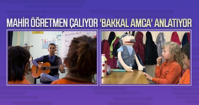 Mahir öğretmen çalıyor 'Bakkal Amca' anlatıyor