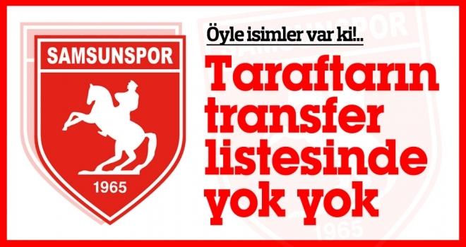 Samsunspor | Taraftarın Transfer Listesinde Yok Yok