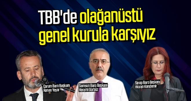 Samsun, Sinop ve Çorum baroları; TBB'de olağanüstü genel kurula karşıyız