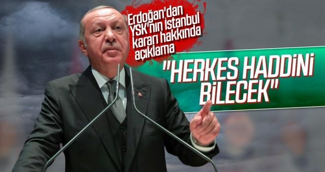 Cumhurbaşkanı Erdoğan'dan YSK'nın İstanbul Kararı Hakkında Açıklama