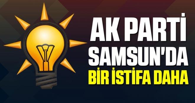 AK Parti Samsun'da Bir İstifa Daha