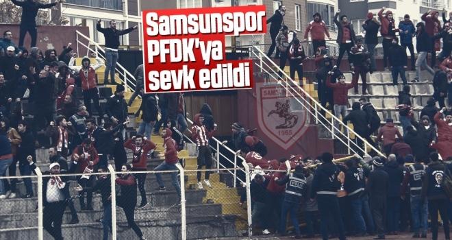 Samsunspor PFDK'ya sevk edildi