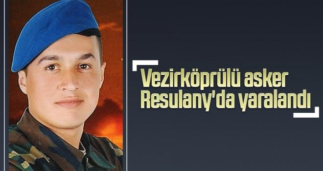 Vezirköprülü asker Resulany'da yaralandı