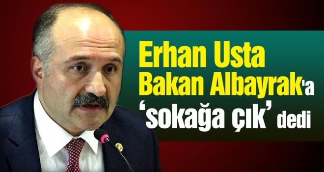 Erhan Usta'dan Bakan Albayrak'a sert tepki