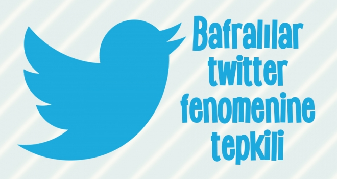 Bafralılar Twitter Fenomenine Tepkili