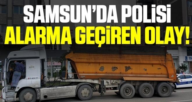 Samsun'da Polisi Alarma Geçiren Olay!