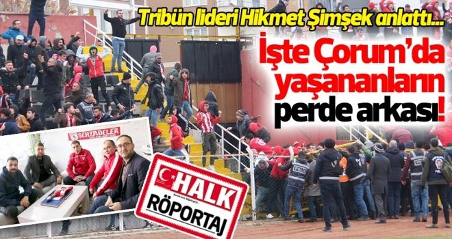 İşte Samsunspor taraftarının Çorum'da yaşadığı olayların perde arkası!
