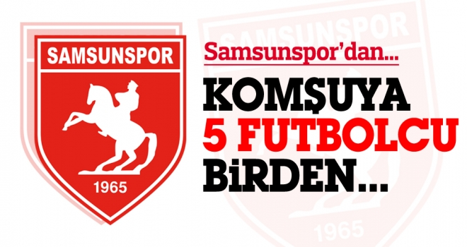 Samsunspor'dan Erbaaspor'a 5 futbolcu birden