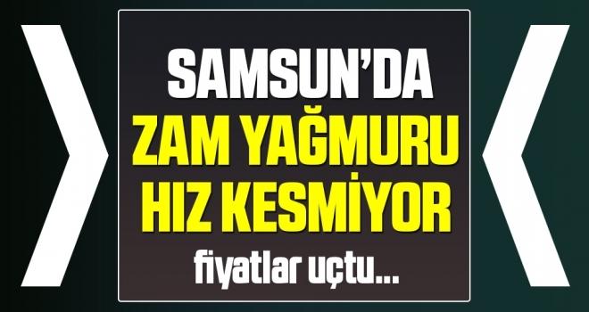 Samsun'da Zam Yağmuru Hız Kesmiyor