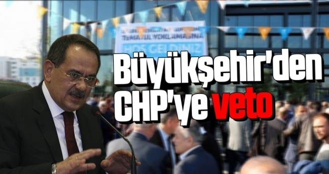 Büyükşehir'den CHP'ye Veto