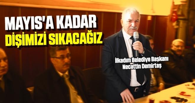 Başkan Demirtaş: Mayıs'a kadar dişimizi sıkacağız