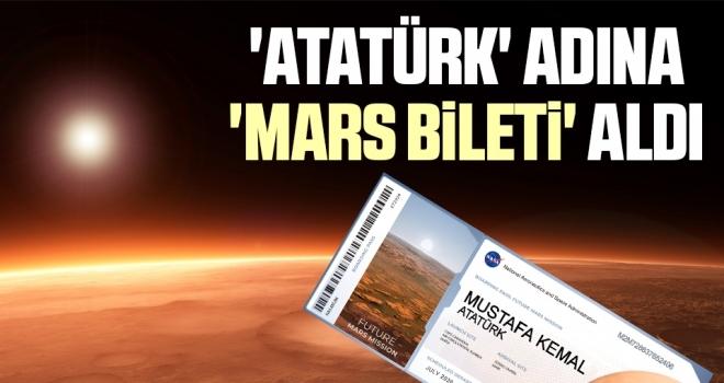 'Atatürk' adına 'Mars bileti' aldı
