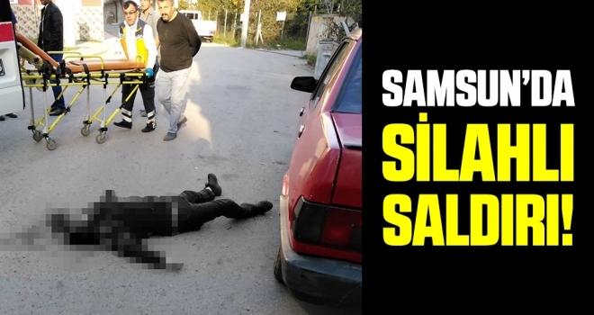 Samsun'da Silahlı Saldırı! 1 Ölü