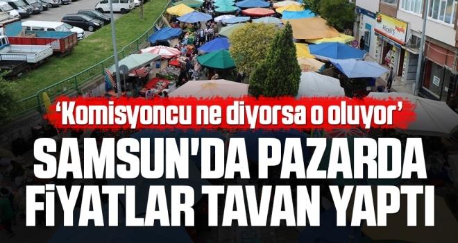 Samsun'da Pazarda Fiyatlar Tavan Yaptı