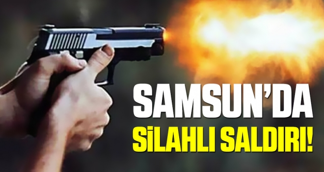 Samsun'da Hal Çıkışı Silahlı Saldırı!