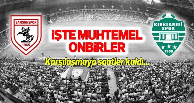 Yılport Samsunspor - Kırklarelispor (Muhtemel 11'ler)
