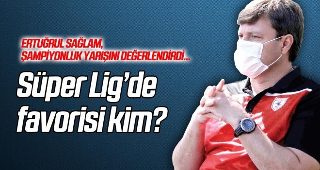 Ertuğrul Sağlam, Süper Lig'deki zirve yarışını değerlendirdi