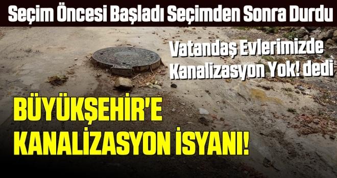Büyükşehir'e kanalizasyon isyanı