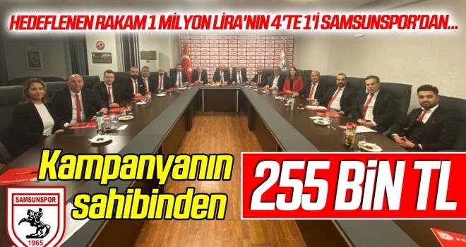 Samsunspor'dan kampanyaya 255 bin lira