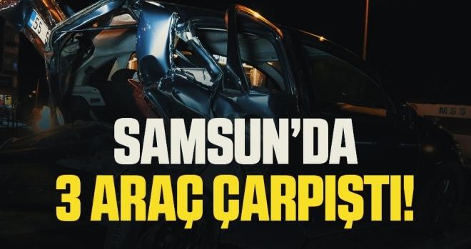 Samsun'da 3 Araç Çarpıştı!