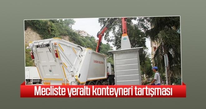 Mecliste yeraltı  konteyneri tartışması