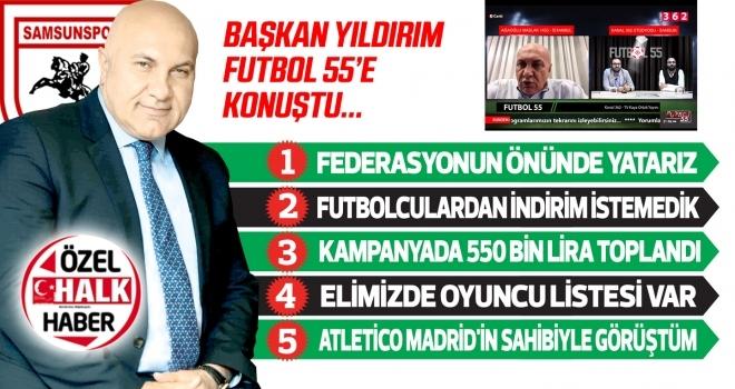 Samsunspor Başkanı Yüksel Yıldırım: Gerekirse ölüm orucuna gideriz