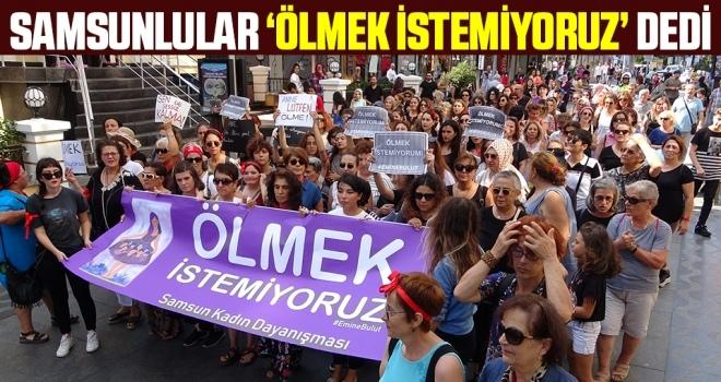 Samsunlular 'ÖLMEK İSTEMİYORUZ' dedi