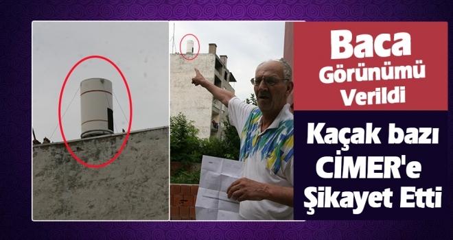 Samsun'da Kaçak bazı CİMER'e ŞİKAYET ETTİ