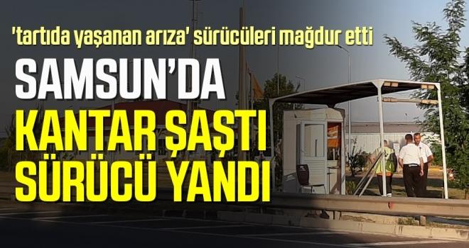 Samsun'da Kantar Şaştı Sürücü Yandı