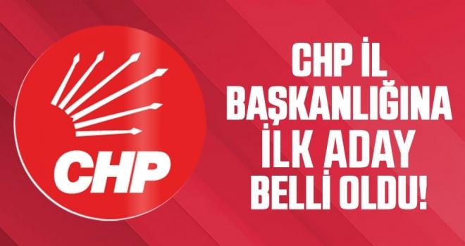 CHP İl Başkanlığına İlk Aday Belli Oldu!