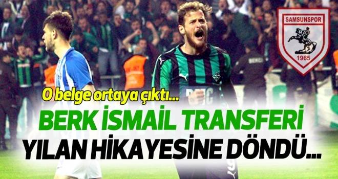 Samsunspor Haberleri | Berk İsmail transferi yılan hikayesine döndü