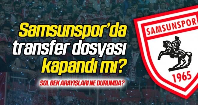 Samsunspor transfer yapacak mı?