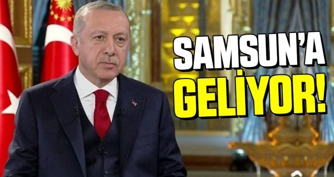 Cumhurbaşkanı ErdoğanSamsun'a geliyor
