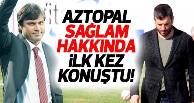 Samsunspor Genel Menajeri Aztopal, Ertuğrul Sağlam hakkında ilk kez konuştu