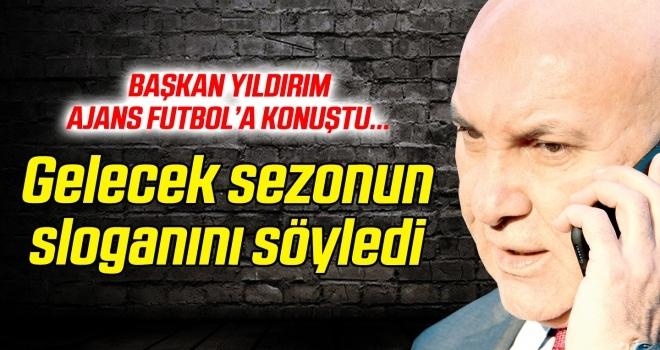Samsunspor Başkanı Yıldırım Ajans Futbol'a konuştu