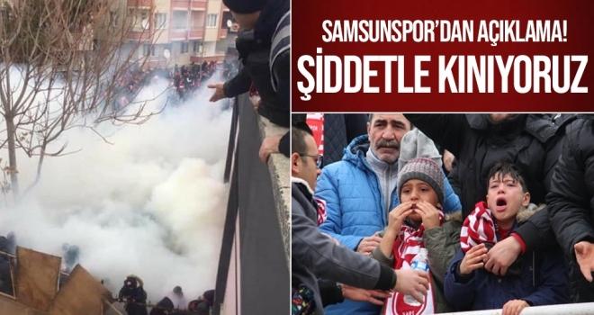 Samsunspor'dan çıkan olaylarla ilgili açıklama: Şiddetle Kınıyoruz