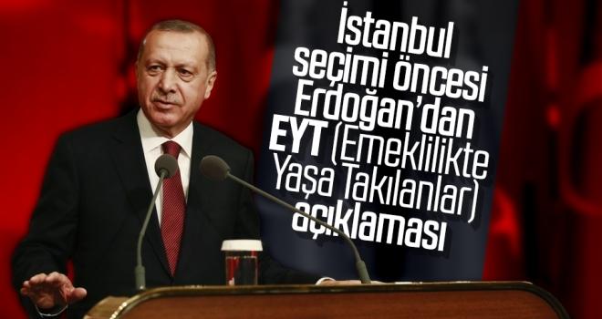 Cumhurbaşkanı Recep Tayyip Erdoğan'dan EYT (Emeklilikte Yaşa Takılanlar) Açıklaması