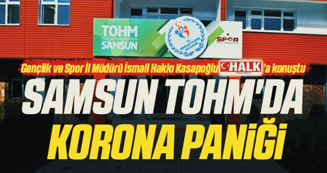 Samsun TOHM'da Korona Paniği